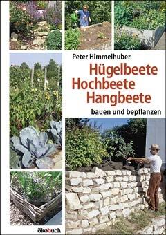 Hugelbeete Hangbeete Hochbeete Planen Bauen Bepflanzen Von