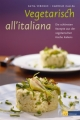 Vegetarisch all'italiana Carmelo Callea, Katia Veronio von Bettina Snowdon